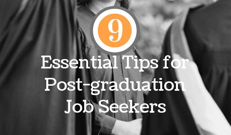 Essential Tips for Post-graduation Job Seekers