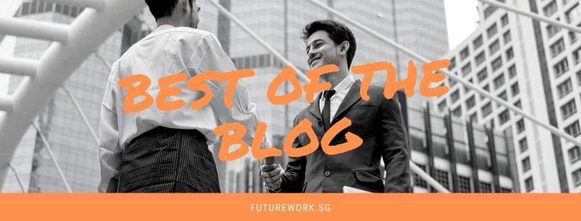 Best of the Blog - FutureWork SG