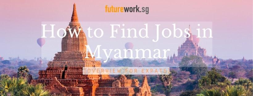 How to Find Jobs in Myanmar